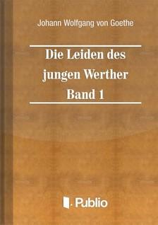 - Die Leiden des jungen Werther - Band 1 [eKönyv: pdf, epub, mobi]