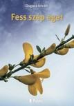 István Dugasz - Fess szép eget - Versek [eKönyv: epub,  mobi]