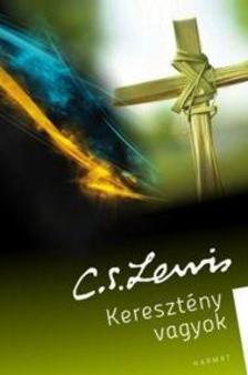 LEWIS, C.S. - Keresztény vagyok