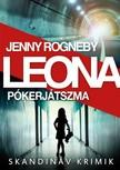 Jenny Rogneby - Leona - Pókerjátszma [eKönyv: epub, mobi]