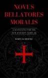 Sacredfire Robin - Novus Bellatores Moralis [eKönyv: epub, mobi]