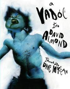 Almond, David - A vadóc