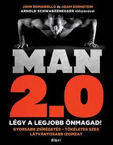 Adam Bornstein, John Romaniello - Man 2.0 - Légy a legjobb önmagad! #