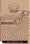 - Eledel-E? [antikvár]