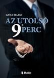 Teleki Anna - Az utolsó 9` perc [eKönyv: epub, mobi]<!--span style='font-size:10px;'>(G)</span-->
