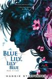 Maggie Stiefvater - Blue Lily, Lily Blue - Kék liliom (A Hollófiúk 3.) - KEMÉNY BORÍTÓS<!--span style='font-size:10px;'>(G)</span-->