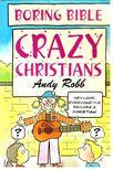 Robb, Andy - Crazy Christians [antikvár]