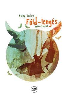 Baley Endre - Föld-lengés: Gyermekversek