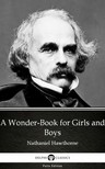 Delphi Classics Nathaniel Hawthorne, - A Wonder-Book for Girls and Boys by Nathaniel Hawthorne - Delphi Classics (Illustrated) [eKönyv: epub,  mobi]