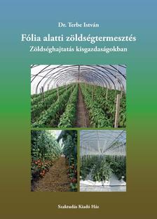 Dr. Terbe István - Fólia alatti zöldségtermesztés