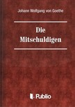 Johann Wolfgang Goethe - Die Mitschuldigen [eKönyv: pdf,  epub,  mobi]