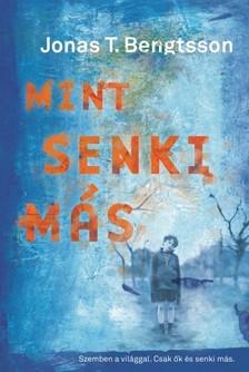 Jonas T. Bengtsson - Mint senki más [eKönyv: epub, mobi]