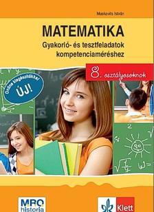 Muskovits István - Matematika - gyakorló- és tesztfeladatok kompetenciaméréshez 8. osztályosoknak