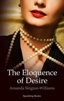 Sington-Williams Amanda - The Eloquence of Desire [eKönyv: epub, mobi]