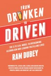 Dubey Ram - From Drunken to Driven [eKönyv: epub,  mobi]