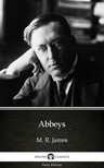 Delphi Classics M. R. James, - Abbeys by M. R. James - Delphi Classics (Illustrated) [eKönyv: epub,  mobi]