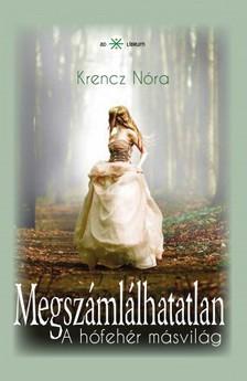 Krencz Nóra - Megszámlálhatatlan 2. - A hófehér másvilág [eKönyv: epub, mobi]