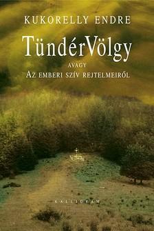 Kukorelly Endre - TündérVölgy [eKönyv: epub, mobi]