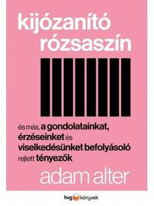 Alter, Adam - Kijózanító rózsaszín