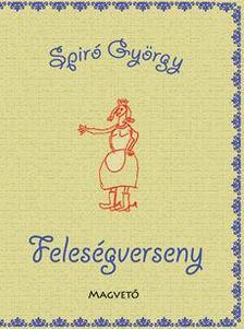 Spiró György - Feleségverseny [antikvár]