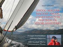 Nagy Zoltán (szerkesztő) - ANGOL-MAGYAR, MAGYAR-ANGOL CHARTERSZÓTÁR - HAJÓBÉRLŐK VITORLÁSSZÓTÁRA
