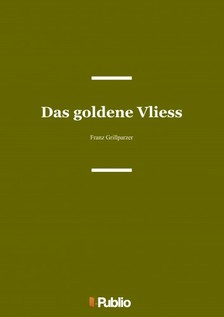 Grillparzer Franz - Das goldene Vliess [eKönyv: pdf, epub, mobi]