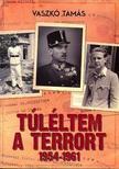 Vaszkó Tamás - Túléltem a terrort 1954-1961<!--span style='font-size:10px;'>(G)</span-->