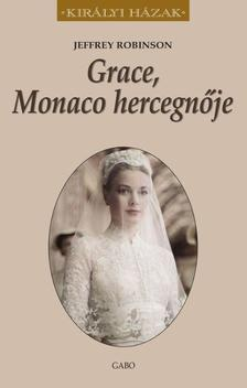Jeffrey Robinson - Grace, Monaco hercegnője