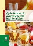 Szabó Béla - Dobray Endréné - Gyümölcsborok, gyümölcslevek házi készítése<!--span style='font-size:10px;'>(G)</span-->