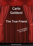 Anna Cuffaro Carlo Goldoni, - The True Friend - English Translation of Il vero amico [eKönyv: epub,  mobi]