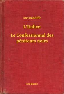 RADCLIFFE, ANN - L'Italien - Le Confessionnal des pénitents noirs [eKönyv: epub, mobi]