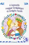 Lengyel Orsolya - A legszebb magyar királylányos és királyfis mesék<!--span style='font-size:10px;'>(G)</span-->