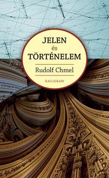 Rudolf Chmel - Jelen és történelem