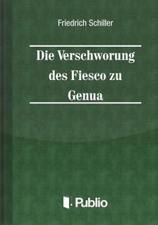 Friedrich Schiller - Die Verschwoerung des Fiesco zu Genua  [eKönyv: pdf, epub, mobi]