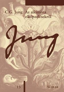 C. G. Jung - Az alkimista elképzelésekről (ÖM 13)