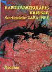 Gara Imre - Kardiovaszkuláris krízisek [antikvár]