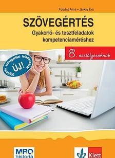 Forgács Anna - Jankay Éva - Szövegértés - gyakorló- és tesztfeladatok kompetenciaméréshez 8. osztályosoknak
