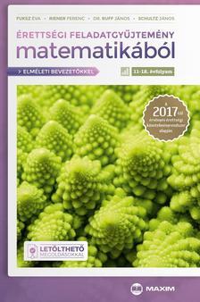 FUKSZ ÉVA - RIENER FERENC - Érettségi feladatgyűjtemény matematikából, 11-12. évfolyam - A 2017-től érvényes érettségi követelményrendszer alapján