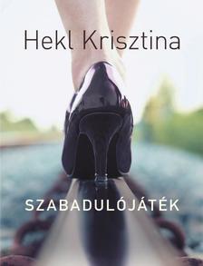 Hekl Krisztina - Szabadulójáték