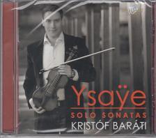 YSAYE - SOLO SONATAS CD BARÁTI KRISTÓF