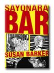 BARKER, SUSAN - Sayonara Bar