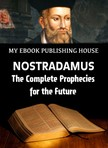 House My Ebook Publishing - Nostradamus - The Complete Prophecies for the Future [eKönyv: epub,  mobi]