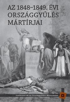 - AZ 1848-1849. ÉVI ORSZÁGGYŰLÉS MÁRTÍRJAI