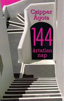 Czipper Ágota - 144 ártatlan nap [antikvár]