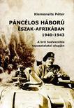 Klemensits Péter - PÁNCÉLOS HÁBORÚ ÉSZAK-AFRIKÁBAN (1940-1943)