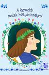 Lengyel Orsolya - A legszebb mesék Mátyás királyról<!--span style='font-size:10px;'>(G)</span-->