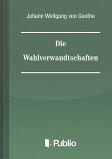 Johann Wolfgang Goethe - Die Wahlverwandtschaften [eKönyv: pdf, epub, mobi]