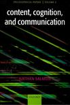 SALMON, NATHAN - Content,  Cognition,  and Communication - Philosophical Papers,  Vol,  2,  [antikvár]