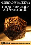 House My Ebook Publishing - Numerology Made Easy: Find Out Your Destiny And Purpose In Life [eKönyv: epub,  mobi]