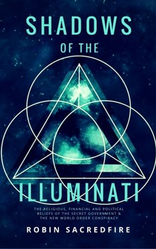 Sacredfire Robin - Shadows of the Illuminati [eKönyv: epub, mobi]